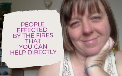 People effected  by the fires that you can help directly